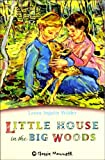 Little House in the Big Woods (Classic Mammoth)