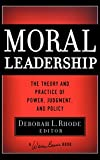 img - for Moral Leadership: The Theory and Practice of Power, Judgment and Policy book / textbook / text book