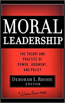 Moral Leadership: The Theory and Practice of Power ...