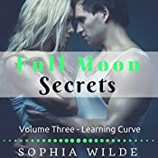 Full Moon Secrets, Volume Three: Learning Curve | Sophia Wilde