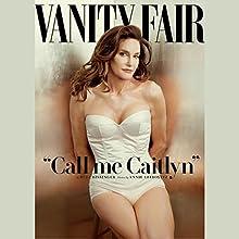 Vanity Fair: July 2015 Issue (       UNABRIDGED) by Vanity Fair Narrated by various narrators