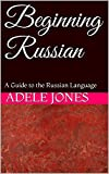 Beginning Russian: A Guide to the Russian Language