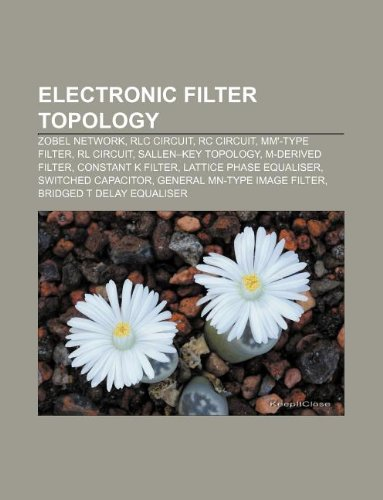 Electronic filter topology: Zobel network, RLC circuit, RC circuit, Mm'-type filter, RL circuit, Sallen-Key topology, M-derived filter