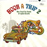 Book A Trip 2 - More Psych Pop Sounds Of Capitol Records