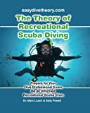 The Theory of Recreational Scuba Diving: Prepare for Your Dive Professional Exam,  Be an Informed Recreational Scuba Diver