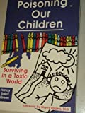 img - for Poisoning Our Children: Surviving in a Toxic World by Nancy Sokol Green (1991-09-03) book / textbook / text book