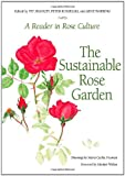 Amazon / Brand: Casemate Pub: Sustainable Rose Garden A Reader in Rose Culture (Pat Shanley) (Peter Kukielski) (Gene Waering)