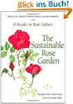 The Sustainable Rose Garden: A Reader...