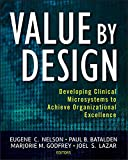img - for Value by Design: Developing Clinical Microsystems to Achieve Organizational Excellence book / textbook / text book