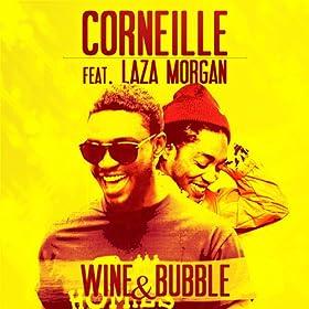 Wine & Bubble (feat. Laza Morgan) - Single