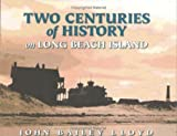 By John Bailey Lloyd Two Centuries Of History On Long Beach Island [Hardcover]