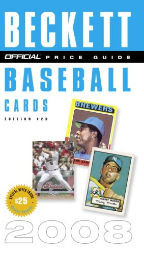 The Official Beckett Price Guide to Baseball Cards 2008, Edition #28 (Official Price Guide to Baseball Cards (Beckett))