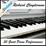 The Best of Richard Clayderman: 30 Great Piano Performances
