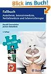 Fallbuch An�sthesie, Intensivmedizin...