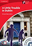 A Little Trouble in Dublin Level 1 Beginner/Elementary with CD-ROM/Audio CD (Cambridge Discovery Readers) Richard MacAndrew