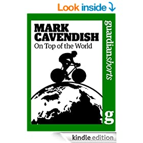 Mark Cavendish: On top of the world (Guardian Shorts Book 11)