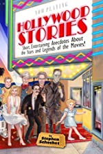 Hollywood Stories: a Book about Celebrities, Movie Stars, Gossip, Directors, Famous People, History, and more!