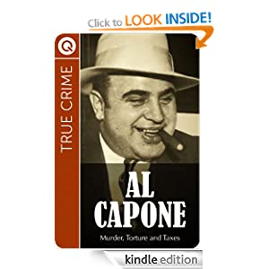 True Crime : Al Capone - Murder, Torture and Taxes QUIK eBooks