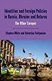 Identity and Foreign Policy Perceptions in the Other Europe (One Europe Or Several?) (0333993616) by White, Stephen