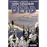 The Walking Dead, Vol. 3: Safety Behind Bars ~ Robert Kirkman