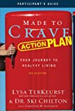 img - for Made to Crave Action Plan Participant's Guide: Your Journey to Healthy Living book / textbook / text book
