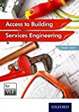 img - for Access to Building Services Engineering Levels 1 and 2 VLE (Moodle) book / textbook / text book
