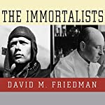 The Immortalists | David M. Friedman