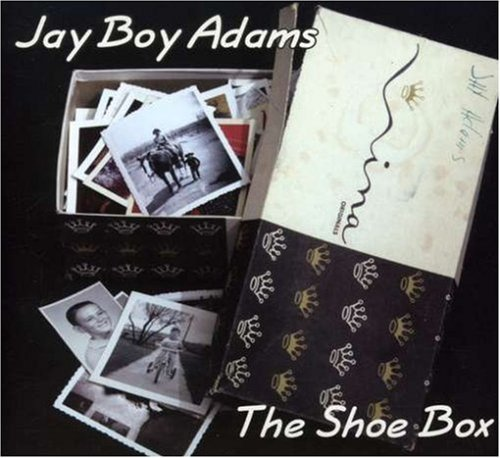 JAY BOY ADAMS - THE SHOE BOX by Jay Boy Adams