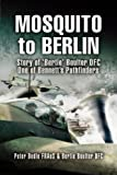 Image of Mosquito to Berlin: The Story of Ed 'Bertie' Boulter DFC, One of Bennett's Pathfinders