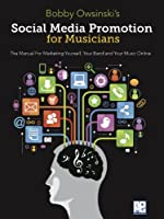 Social Media Promotion For Musicians (English Edition)