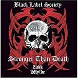 "Stronger Than Deathvon ""Black Label Society"""
