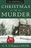 Christmas is Murder: A Rex Graves Mystery