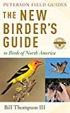 The New Birder s Guide to Birds of North America (Peterson Field Guides)