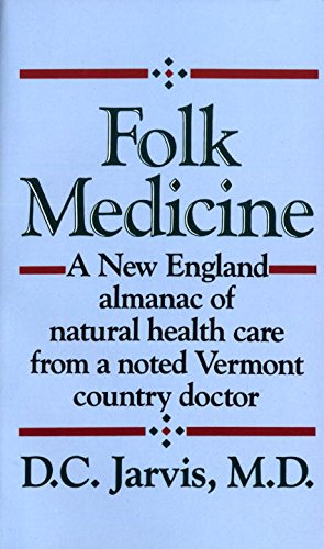 folk-medicine-a-new-england-almanac-of-natural-health-care-from-a-noted-vermont-country-doctor
