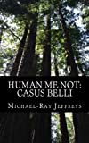 img - for Human Me Not: Casus Belli book / textbook / text book
