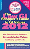 The Low GI Shopper's Guide to GI Values 2012: The Authoritative Source of Glycemic Index Values for Nearly 1300 Foods