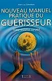 Nouveau manuel pratique du guérisseur : Magnétisme curatif