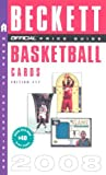 The Official 2008 Beckett Price Guide to Basketball Cards, 17th Edition (Beckett Official Price Guide to Basketball Cards)