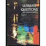 Ultimate Questions ~ John Blanchard