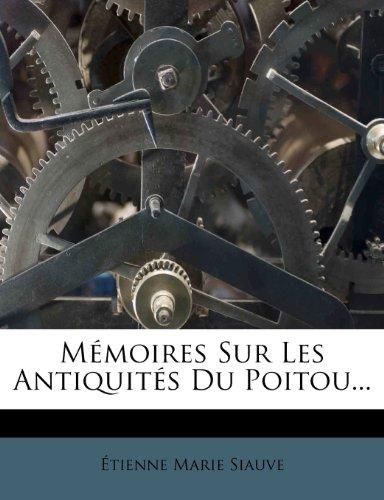 Mémoires Sur Les Antiquités Du Poitou...