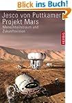 Projekt Mars: Menschheitstraum und Zu...