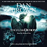 Angels and Demons (       UNABRIDGED) by Dan Brown Narrated by Richard Poe