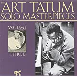 Art Tatum Solo Masterpieces, Vol. 3