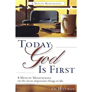 TGIF: Today God Is First (Daily Workplace Inspiration) | [Os Hillman]