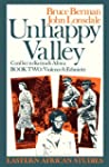 Unhappy Valley: Conflict in Kenya and...
