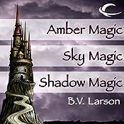 Amber Magic, Sky Magic, and Shadow Magic: Haven Series, Books 1, 2, and 3   [B. V. Larson]