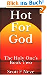 Hot For God (The Holy One's Book 2) (...