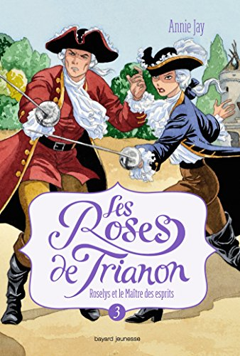 Les roses de Trianon ([3]) : Roselys et le maître des esprits