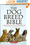 The Dog Breed Bible: Descriptions and...