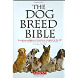 The Dog Breed Bible: Descriptions and Photos of Every Breed Recognized by the AKC ~ D. Caroline Coile